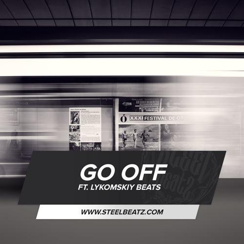 Steel Beatz ft. Lykomskiy Beats - GO OFF