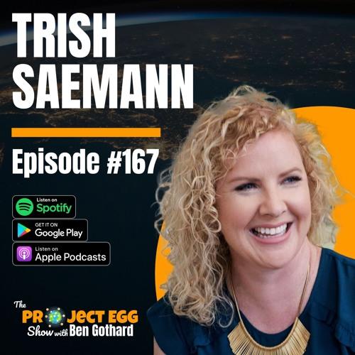 #167 - Trish Saemann