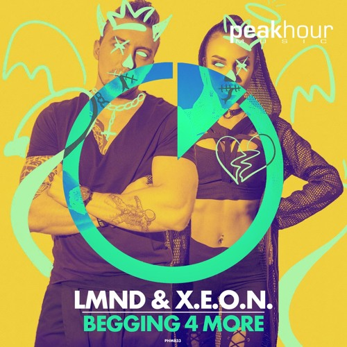 LMND & X.E.O.N. - Begging 4 More (Out Now)