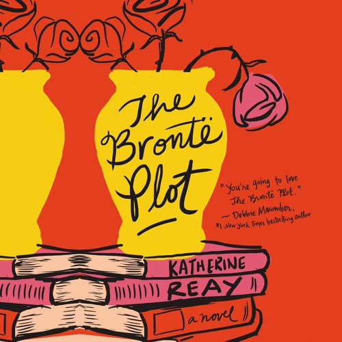 THE BRONTE PLOT by Katherine Reay