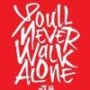 You'll Never Walk Alone (LiVeRpOoL gAnG!) PROD. NwaiSsA!