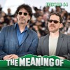 """""""The Meaning of"""" The Coen Brothers (No Country for Old Men, O Brother Where Art Thou) - Ep64"""