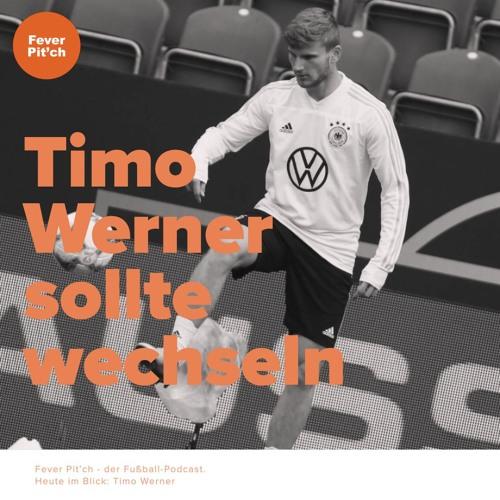 Timo Werner sollte wechseln