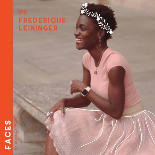 #1 Frédérique Leininger - Celle qui a ralenti