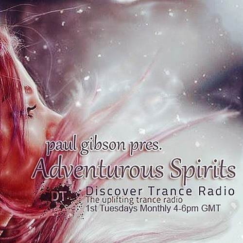 Paul Gibson - Adventurous Spirits 041 on Discover Trance Radio (04-06-2019)
