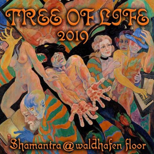 SHAMANTRA @ Tree Of Life 2019 Waldhafen Floor