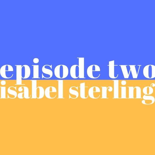 EP2: Isabel Sterling