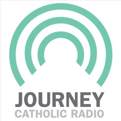 20190616 The Journey Catholic Radio Program Week 306
