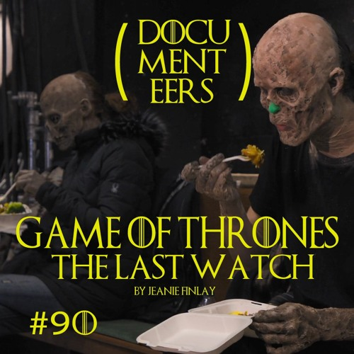 Episode 90: Game of Thrones: The Last Watch