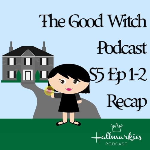 The Good Witch Podcast S5 Ep 1-2 Recap (Big Wedding!)