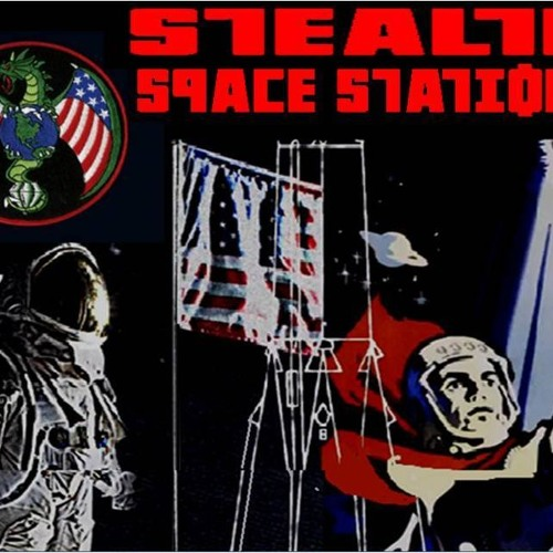 'STEALTH SPACE STATIONS' - June 10, 2019