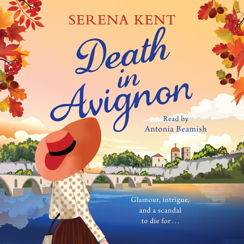Death in Avignon by Serena Kent, read by Antonia Beamish