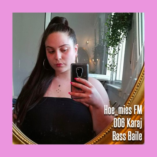 Hoe_mies FM - Bass Baile by Karaj