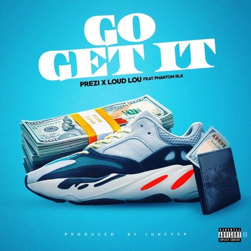 Go Get It x Prezi Feat phantom Blk