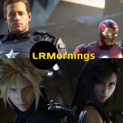 Final Fantasy 7 Remake Kills E3 While The Avengers Misses The Mark | LRMornings