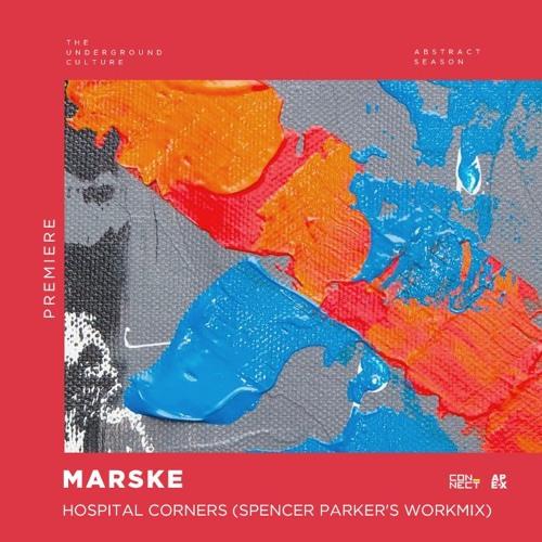 PREMIERE: Marske - Hospital Corners (Spencer Parker's WorkMix) [Ape-X]