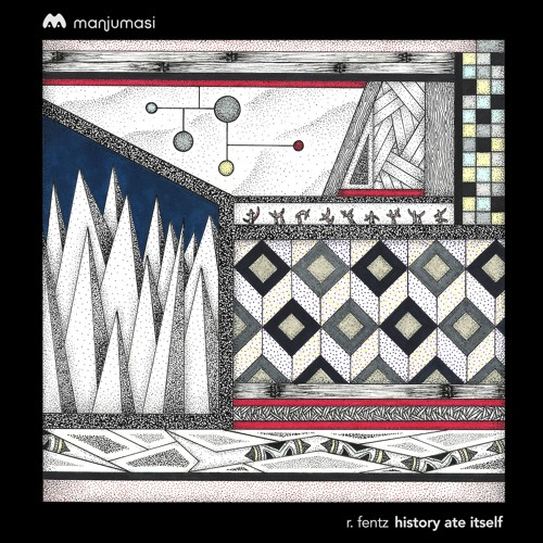 R. Fentz - History Ate Itself [MAMAV001] - VINYL ONLY