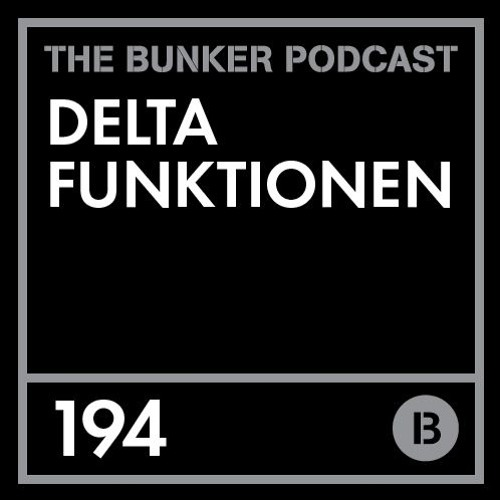 The Bunker Podcast 194: Delta Funktionen