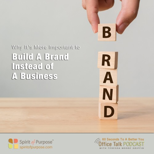 Why You Should Build A Brand Not A Business