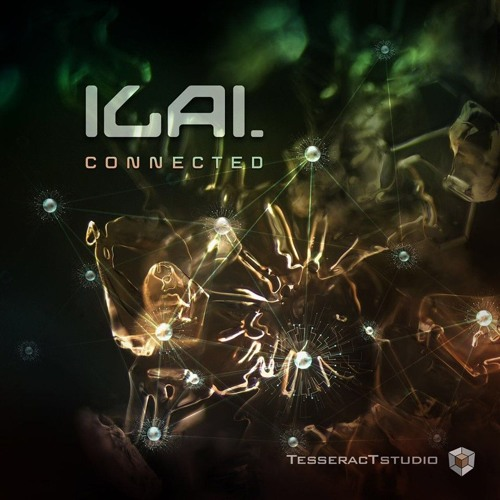 ILAI -Connected  OUT NOW [TesseracTstudio]