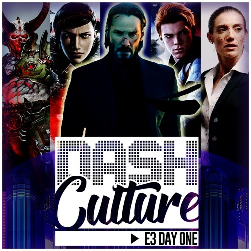 E3 DAY ONE WRAP UP (DASH Culture SPECIAL - RYAN BETSON & PAUL JAMES)