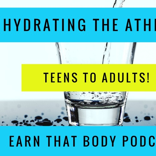 #143 Hydrating The Athlete (Teens too!)