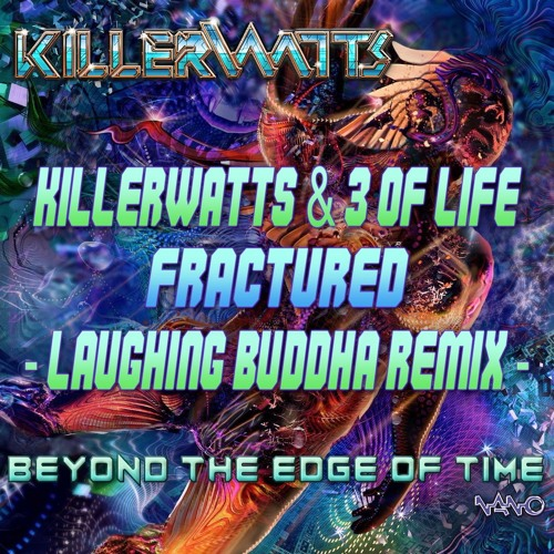 Killerwatts & 3 Of Life - Fractured (Laughing Buddha Remix)