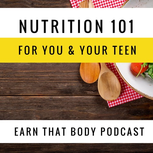 #144 Nutrition 101 (Teens Too!)
