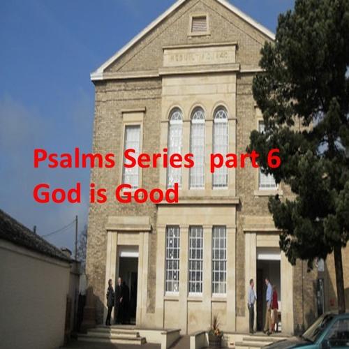 Psalms Part 6: God is Good Psalm 73