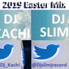 Dj Kachi Ft. Dj Slime J - 2019 Easter Mix