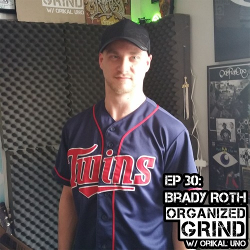 EPISODE 30 - Brady Roth