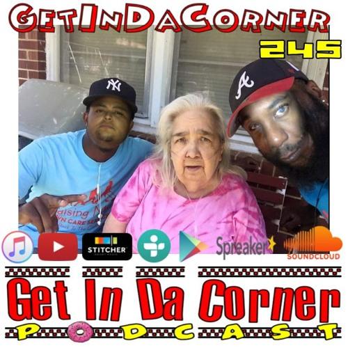 WHERE IS Bobby Anthem, it's his birthday?!?! - Get In Da Corner podcast 245