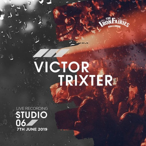Victor Trixter @ The Iron Fairies KL, 7th June 2019
