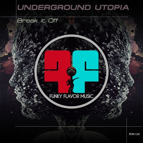 Underground Utopia - Break It Off FFM134