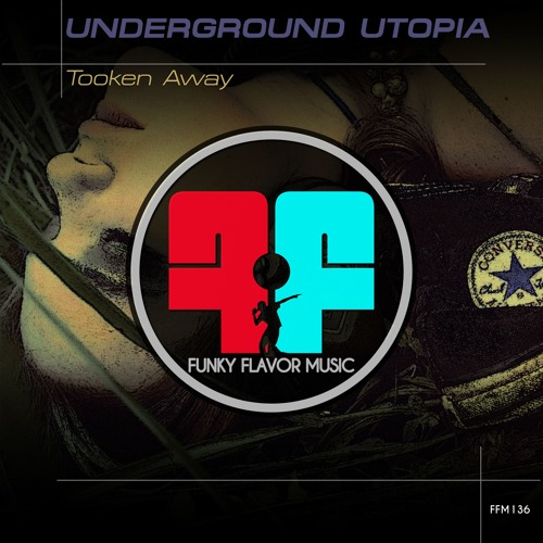 Underground Utopia - Tooken Away FFM136