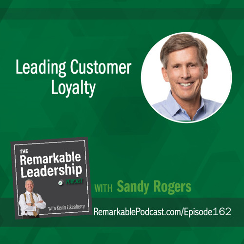 Leading Customer Loyalty with Sandy Rogers