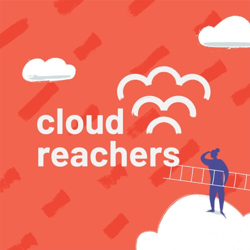 Cloud Reachers podcast Season 1 about the Future of Learning