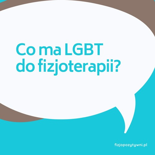 Co ma LGBT do fizjoterapii? Podcast o fizjoterapii