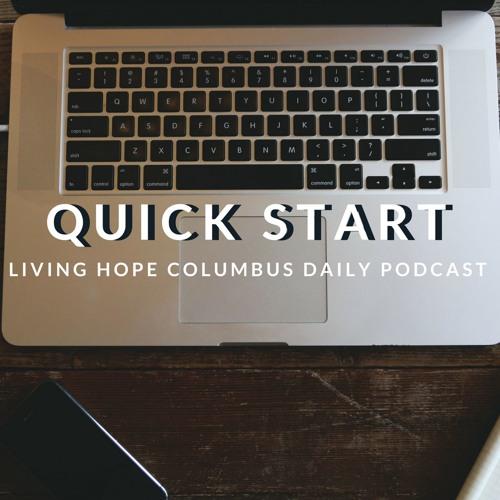 Wednesday  - 6.12.19 - Quickstart - A Daily Devotional Podcast