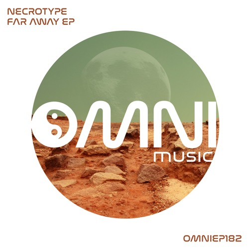 OUT NOW: NECROTYPE - FAR AWAY EP (OmniEP182)