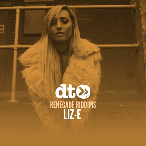Renegade Riddims: LIZ-E