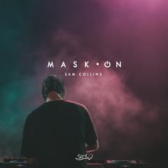MASK•ON BY SAM COLLINS   MASHUP PACK 1