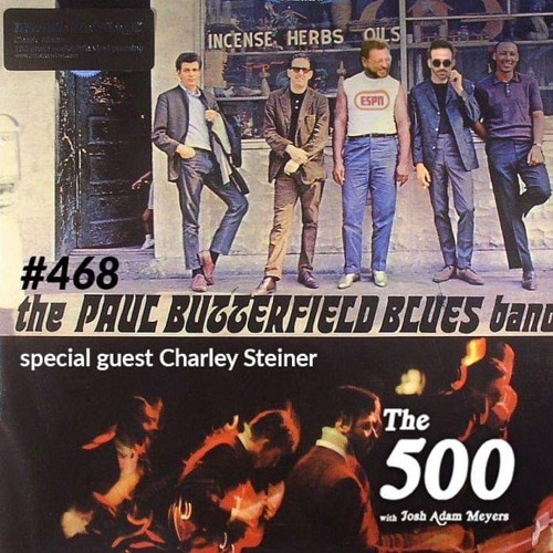 468 - The Paul Butterfield Blues Band - Charley Steiner