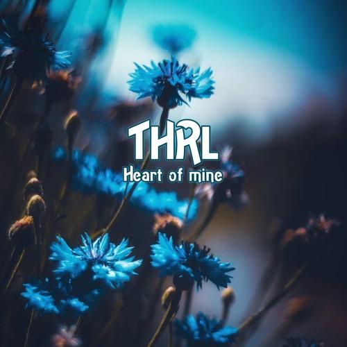 THRL - Heart of mine (instrumental version)