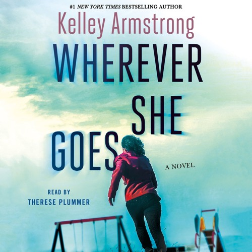 Wherever She Goes by Kelley Armstrong: Chapter 1