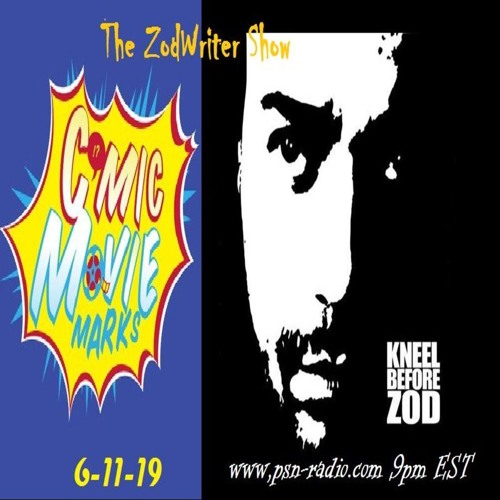 The ZodWriter Show - 6 - 11 - 2019 - Comic Movie Marks