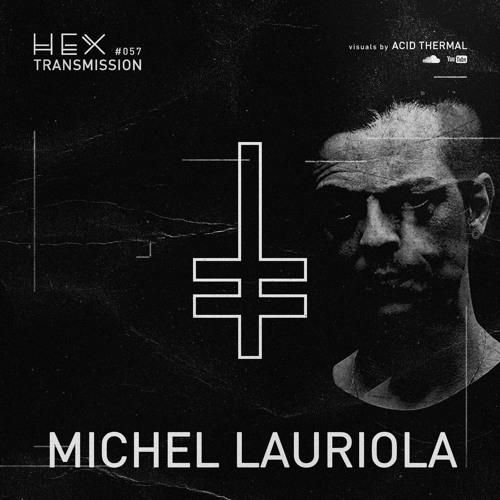 HEX Transmission #057 - Michel Lauriola