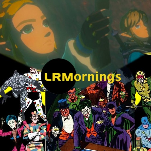 Nintendo Wows With Zelda Sequel And The Batman Rogues Gallery May Be Confirmed | LRMornings