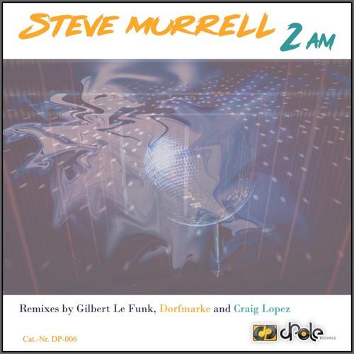 Steve Murrell - 2 am (Dorfmarke Remix) [ Preview]