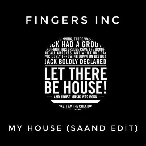 Fingers Inc - My House (SAAND Edit) [FREE DOWNLOAD] by SAAND